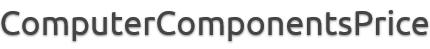 ComputerComponentsPrice.com